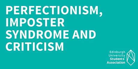 Perfectionism, Imposter Syndrome and Criticism tickets