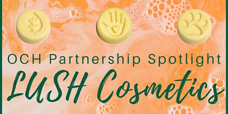 Partner Spotlight Happy Hour with LUSH Cosmetics tickets