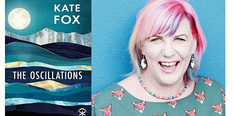 Kate Fox's Online Launch of The Oscillations tickets