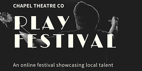 Chapel Theatre Play Festival tickets