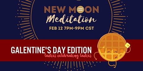 Galentine's Day New Moon Meditation tickets