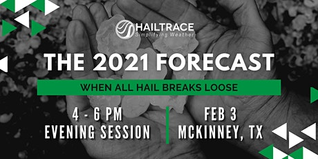 The 2021 Forecast: When All Hail Breaks Loose (TEXAS EVENING SESSION) tickets