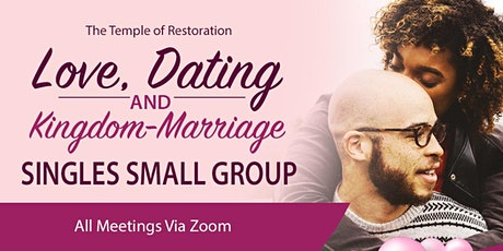 Love, Dating  and Kingdom-Marriage  Singles Small Group tickets