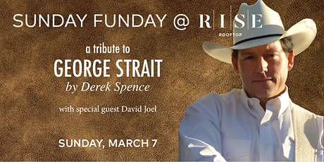 George Strait Tribute @ RISE Rooftop - Sunday March 7th tickets