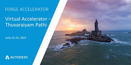Autodesk Virtual Forge Accelerator, Thuvaraiyam Pathi - June 21-25, 2021 tickets