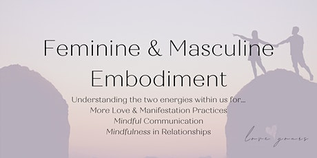 Feminine & Masculine Embodiment for Love & Manifesting tickets