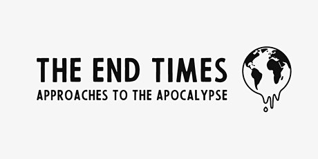 The End Times: Approaches to the Apocalypse ESA Conference 2021 tickets