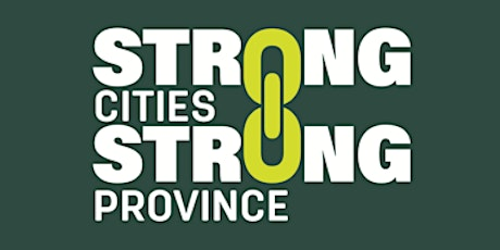 Strong Cities = Strong Province  Speaker Series tickets