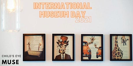 Child's Eye Muse Presents: International Museum Day 2021 tickets