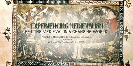 Experiencing Medievalism: Getting Medieval in a Changing World tickets