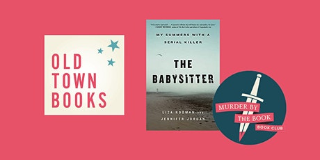 Murder by the Book: The Babysitter - My Summers with a Serial Killer tickets