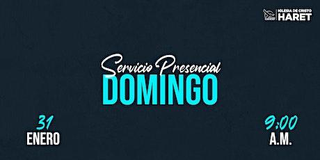SERVICIO PRESENCIAL // DOMINGO 31 ENE // 9:00 A.M. boletos