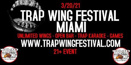Trap Wing Festival Miami tickets