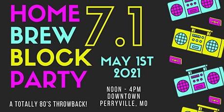 HOMEBREW BLOCK PARTY 7.1 | TOTALLY 80'S tickets