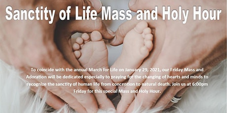 6PM Friday Sanctity of Life Mass and Holy Hour tickets