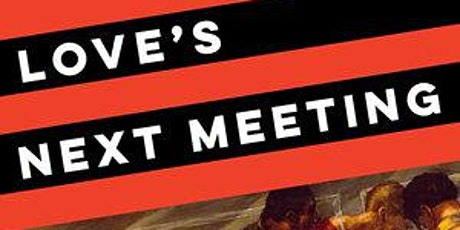 Love's Next Meeting Virtual & In-Person w/ Aaron S. Lecklider 6/29 at 6pm tickets