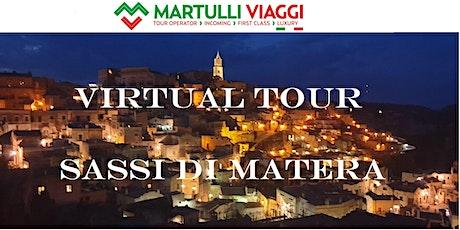 Virtual Tour Sassi di Matera. Dal vicinato alle case grotta. biglietti