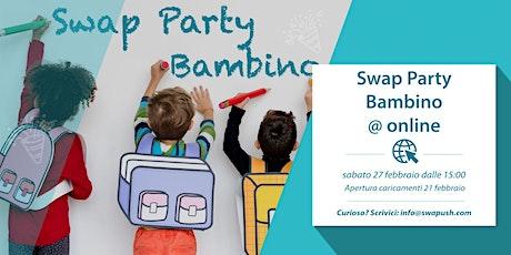 Swap Party Bambino biglietti