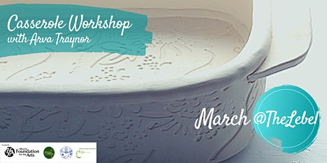 Casserole Dish Workshop With Arva Traynor March 2021 tickets