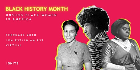 IGNITE Black History Month: Unsung Black Women in America tickets