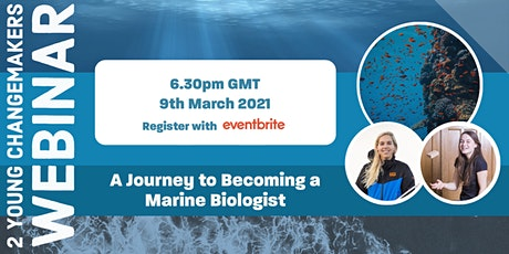 2 Young Changemakers- a journey to becoming a marine biologist tickets