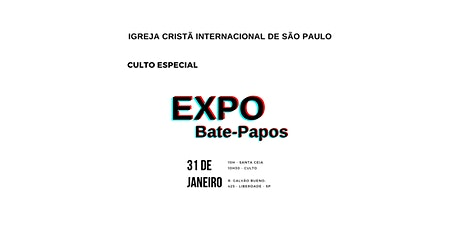 Culto especial: EXPO Bate-Papos ingressos