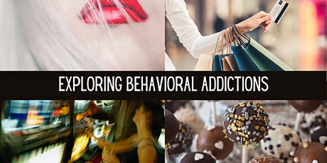 Sex, Slots, Shoes, and Chocolate: Exploring Behavioral Addictions tickets