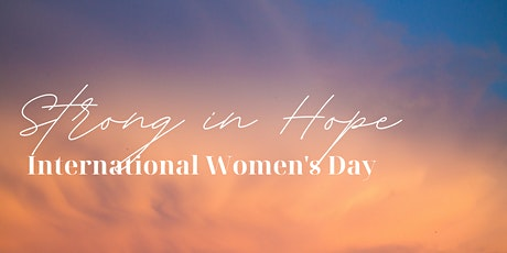 Strong in Hope: International Women's Day tickets