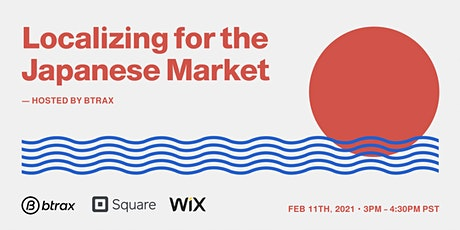 Localizing  for the Japanese Market - hosted by btrax tickets