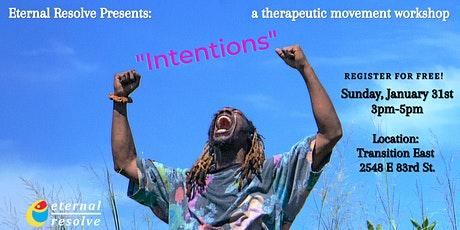 """Eternal Resolve Presents: """"Intentions""""  a Therapeutic Movement Workshop tickets"""