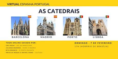 Virtual Espanha Portugal - As Catedrais ingressos