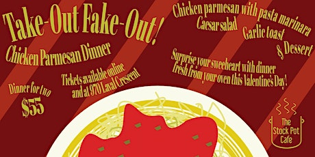 Valentine's Day Take-Out Fake-Out Dinner tickets