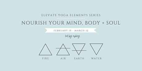 Nourish Your Body, Mind + Soul: Elements Series (Virtual) tickets