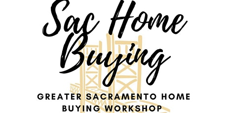 Sac Home Buying - ONLINE Homebuyer Workshop tickets