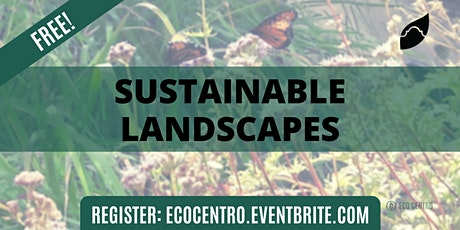 Sustainable Landscapes by Eco Centro tickets