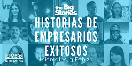The Big Stories    Historias de empresarios exitosos tickets