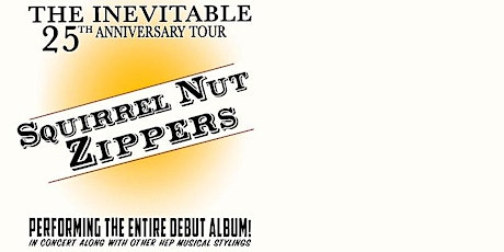 SHOW POSTPONED to 11/4/2021: The Squirrel Nut Zippers tickets
