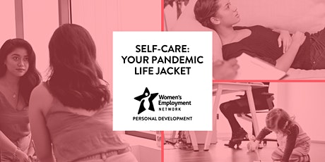 Self-Care: Your Pandemic Life Jacket tickets
