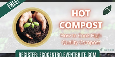 Hot Compost: How to Cook High Quality Compost by Eco Centro tickets