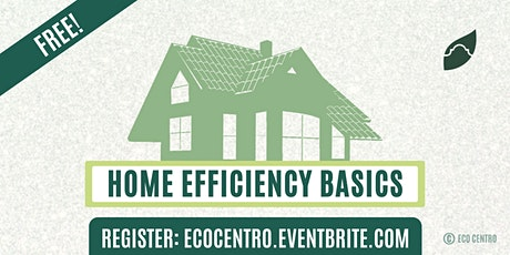 Home Efficiency Basics by Eco Centro tickets