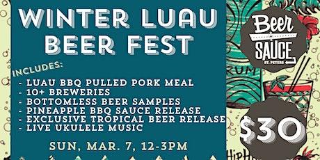 BeerSauce Annual Winter Luau Beer Fest!! tickets