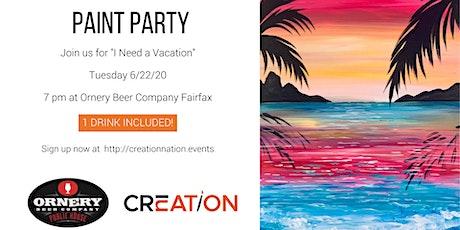 "Paint Party at Ornery Beer Company Fairfax ""I Need a Vacation"" tickets"
