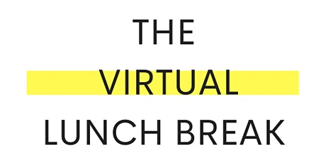 The Virtual Lunch Break tickets