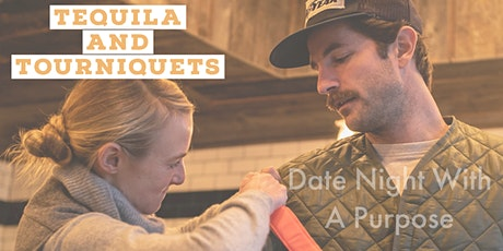 Date Night With A Purpose Series: Tequila and Tourniquets tickets