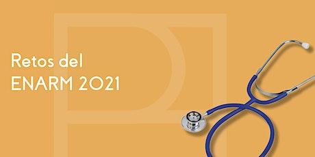 Los retos del ENARM 2021 (Presencial) tickets