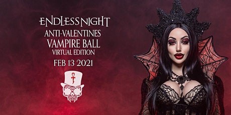 Endless Night: Anti-Valentines Vampire Ball 2021 (Virtual) tickets