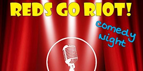 PBC Reds Go Riot Comedy Night #2 tickets