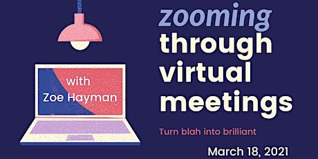 Zooming Through Virtual Meetings tickets