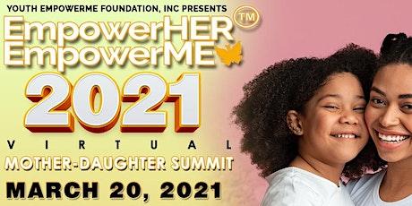 EmpowerHer EmpowerMe Mother Daughter Virtual Summit 2021 tickets