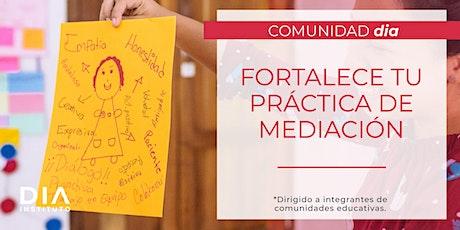 Comunidad DIA: Fortalece tu práctica de mediación boletos
